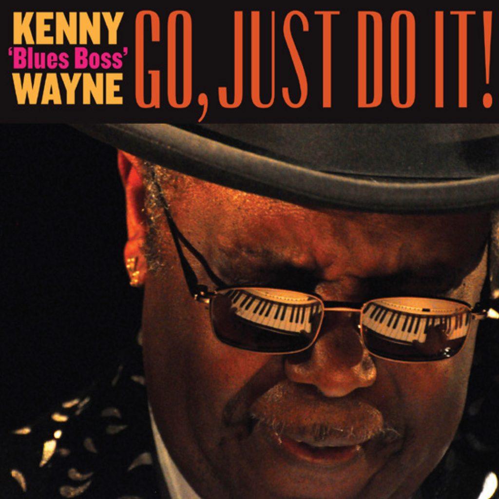 Kenny 'Blues Boss' Wayne Go, Just Do It!